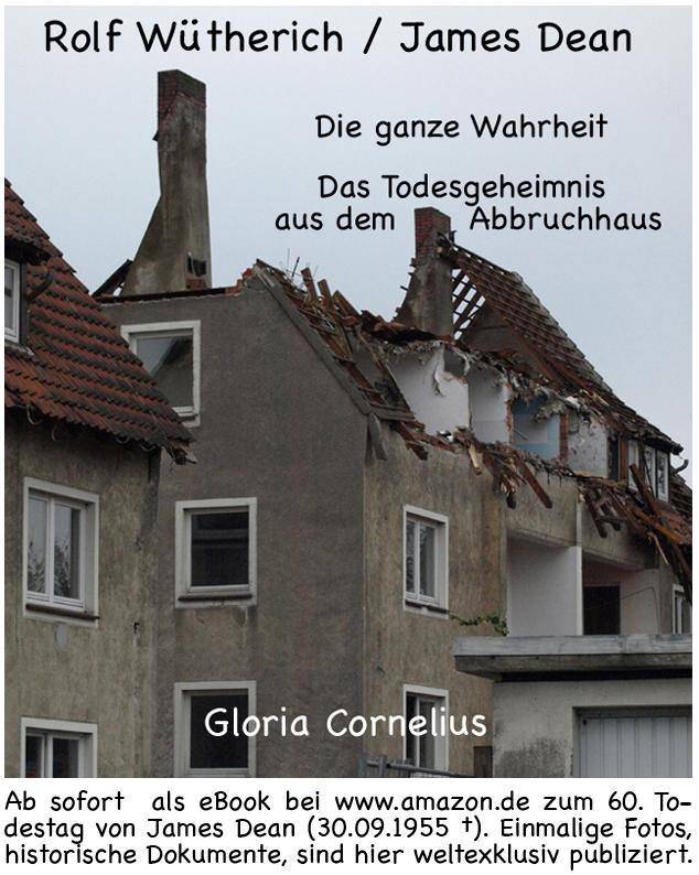 Rolf Wütherich / James Dean – Die ganze Wahrheit – Das Todesgeheimnis aus dem Abbruchhaus